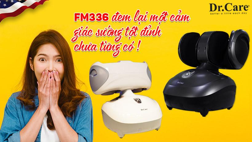 Massage chân FM336 công nghệ massage hoàn toàn khác biệt, một cảm giác sướng tột đỉnh chưa từng có.